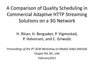 A Comparison of Quality Scheduling in Commercial Adaptive HTTP Streaming Solutions on a 3G Network