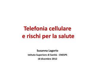 Telefonia cellulare  e rischi per la salute
