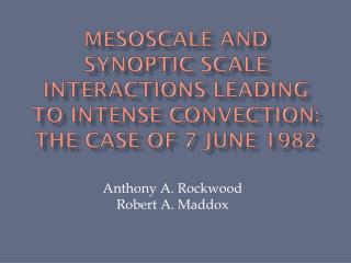 Anthony A. Rockwood Robert A. Maddox