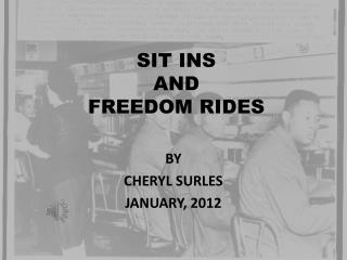 SIT INS  AND FREEDOM RIDES