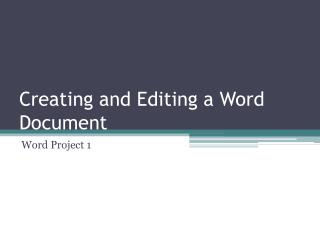Creating and Editing a  Word Document