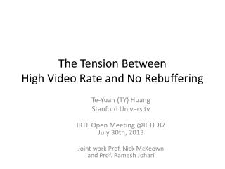 The Tension Between  High Video  Rate and  No  Rebuffering