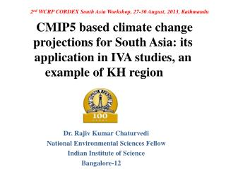 Dr. Rajiv Kumar  Chaturvedi National Environmental Sciences Fellow Indian Institute of Science