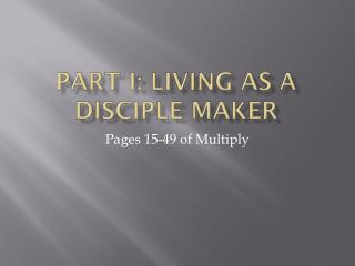 Part I: Living as a disciple maker