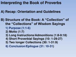 Interpreting the Book of Proverbs A) Recap: Orientation and Guidelines
