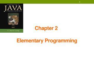 Chapter  2 Elementary Programming