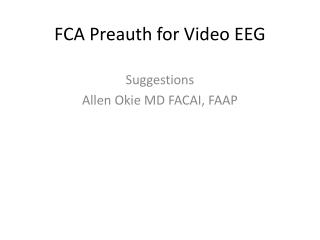 FCA  Preauth  for Video EEG