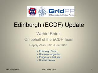 Edinburgh (ECDF) Update