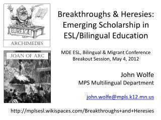 John Wolfe MPS Multilingual Department john.wolfe@mpls.k12.mn.us