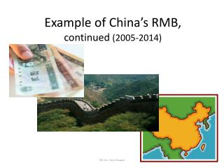 E xample of China's RMB,  continued  (2005-2014)