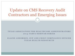 Update on CMS Recovery Audit Contractors and Emerging Issues