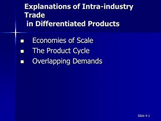 Explanations of Intra-industry Trade  in Differentiated Products