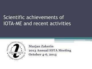 Scientific achievements of IOTA-ME and recent activities