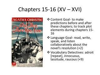 Chapters 15-16 (XV – XVI)