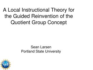 A Local Instructional Theory for the Guided Reinvention of the Quotient Group Concept