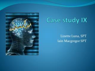 Case study IX