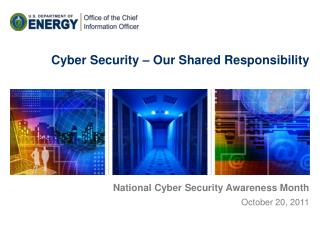 Cyber Security � Our Shared Responsibility