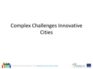 Complex Challenges Innovative Cities