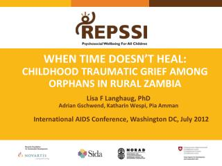 When Time Doesn't Heal:  Childhood Traumatic Grief among orphans in rural Zambia
