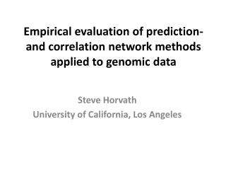 Empirical evaluation of prediction-  and  correlation network methods applied to genomic  data