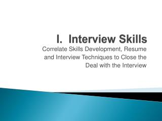 I.  Interview Skills