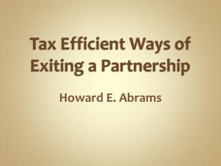 Tax  Efficient Ways of Exiting a Partnership