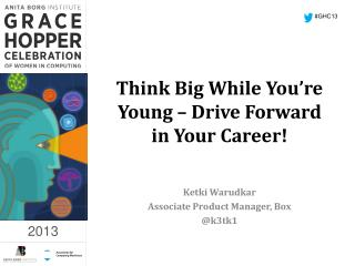 Think Big While You're Young – Drive Forward in Your Career!