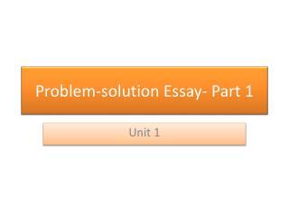 Problem-solution Essay- Part 1