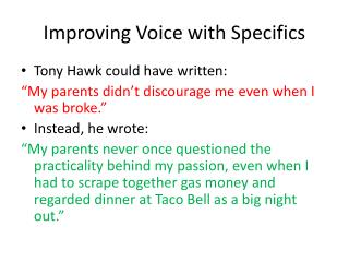 Improving Voice with Specifics