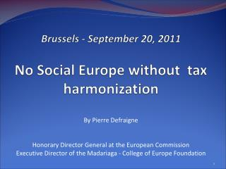 By Pierre Defraigne  Honorary Director General at the European Commission