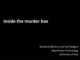 Inside the murder box