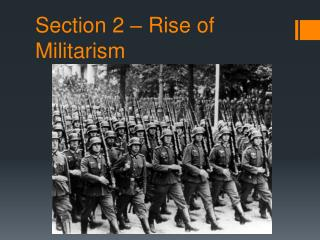 Section 2 – Rise of Militarism