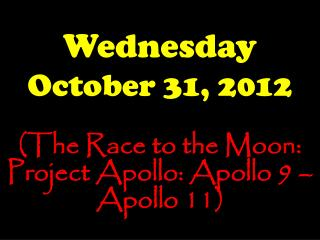 Wednesday October 31, 2012