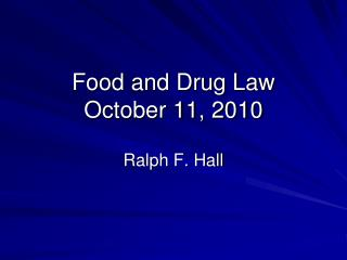 Food and Drug Law October 11, 2010