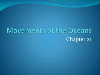 Movements of the Oceans