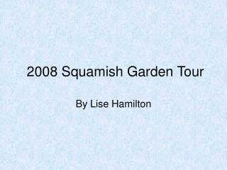 Garden Tour 2008 PPS Show...Lise Hamilton