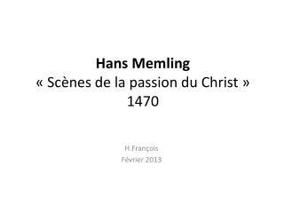Hans Memling  «Scènes de la passion du Christ» 1470