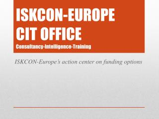 ISKCON-EUROPE CIT  OFFICE Consultancy-Intelligence-Training
