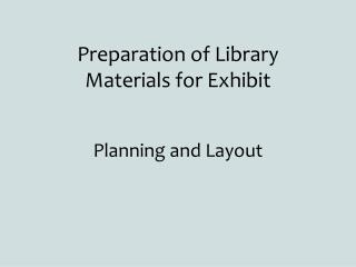 Preparation of Library Materials for Exhibit