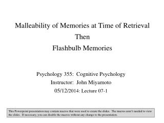 Malleability of Memories at Time of Retrieval Then Flashbulb Memories