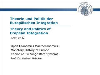 Theorie und Politik der  Europäischen Integration