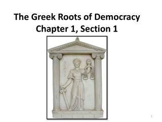 The Greek Roots of Democracy Chapter 1, Section 1