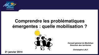 Comprendre les problématiques émergentes : quelle mobilisation ?