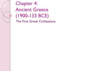 Chapter 4: Ancient Greece  (1900-133 BCE)