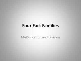 Four Fact Families