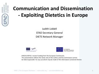 Communication and  Dissemination  - Exploiting  Dietetics in Europe