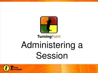 Administering a Session