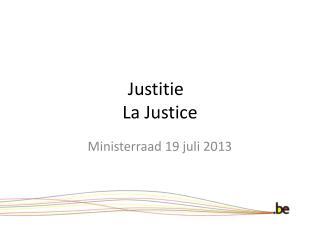 Justitie La  Justice