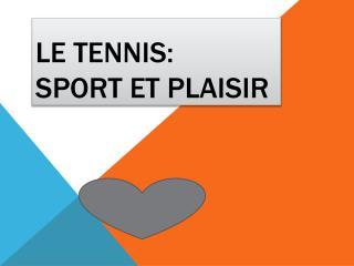 le tennis: sport et plaisir