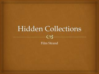 Hidden Collections